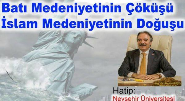 """""""Batı Medeniyetinin Çöküşü, İslam Medeniyetinin Doğuşu"""" Konferansı"""